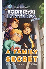 A Family Secret: A Timmi Tobbson Young Explorers Adventure Book for Girls and Boys (Solve-Them-Yourself Mysteries Book for Girls and Boys ages 6-8) (Timmi ... Book Series for Boys and Girls Age 6-8 1) Kindle Edition