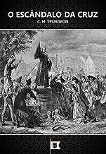 O Escândalo da Cruz, por C. H. Spurgeon