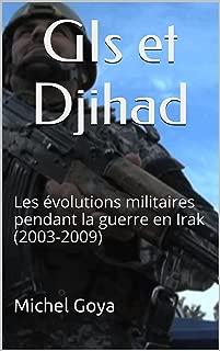 GIs et Djihad: Les évolutions militaires pendant la guerre en Irak (2003-2009) (Nouveaux conflits) (French Edition)