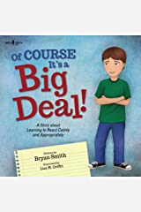 Of Course It's a Big Deal!: A Story about Learning to React Calmly and Appropriately (Executive FUNction Book 3) Kindle Edition