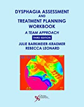 Dysphagia Assessment and Treatment Planning Workbook: A Team Approach