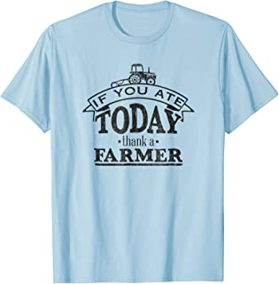 Support Local Farmers - Thank a Farmer T Shirt