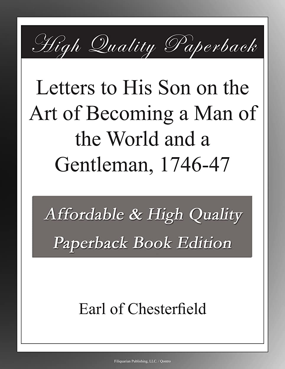 倒錯機転民主党Letters to His Son on the Art of Becoming a Man of the World and a Gentleman, 1746-47