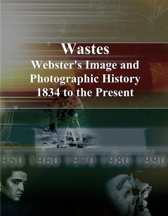 バック男らしい見ましたWastes: Webster's Image and Photographic History, 1834 to the Present