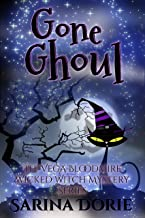 Gone Ghoul: A Lady of the Lake School for Girls Cozy Mystery (The Vega Bloodmire Wicked Witch Mystery Series Book 5)