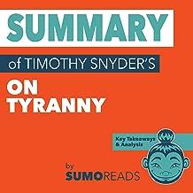 Summary of Timothy Snyder's On Tyranny: Key Takeaways & Analysis