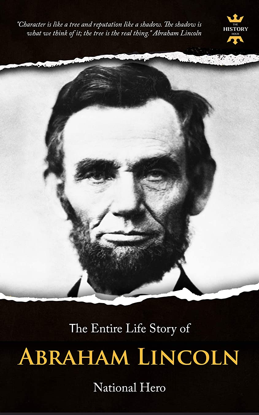 抽出レーニン主義芽ABRAHAM LINCOLN: National Hero. The Entire Life Story (English Edition)