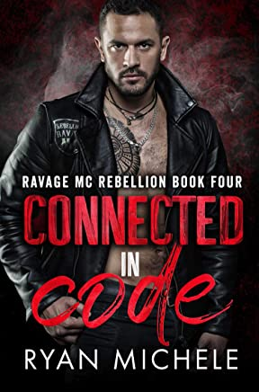 Connected in Code (Ravage MC Rebellion MC Book Four): A Motorcycle Club Romance of Wrong Way & Hayden (Ravage MC Rebellion Series 4)
