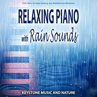 Relaxing Piano with Rain Sounds: Calm Music for Sleep Studying Spa Meditation and Relaxation