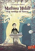 Livres Mathieu Hidalf (Tome 3) - Mathieu Hidalf et le sortilège de Ronces PDF