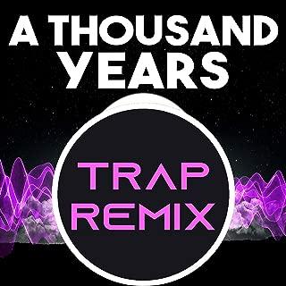 A Thousand Years (Trap Remix Homage to Christina Perri)
