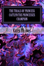 The Princesses Champion (The Trials of Princess Caitlyn Book 2) (English Edition)