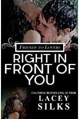Right in Front of You: (A Friends to Lovers Contemporary Romance) Kindle Edition