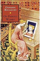 On Famous Women (Medieval & Renaissance Texts) Kindle Edition