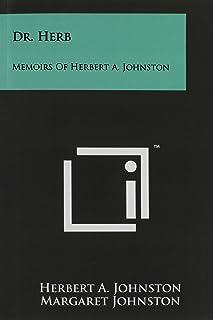 Dr. Herb: Memoirs Of Herbert A. Johnston