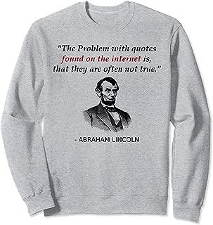 Funny Abraham Lincoln History Teacher Internet Quotes Sweatshirt