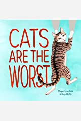 Cats Are the Worst: (Cat Gift for Cat Lovers, Funny Cat Book) Kindle Edition
