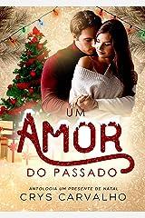Um amor do passado (Antologia Um Presente de Natal) eBook Kindle