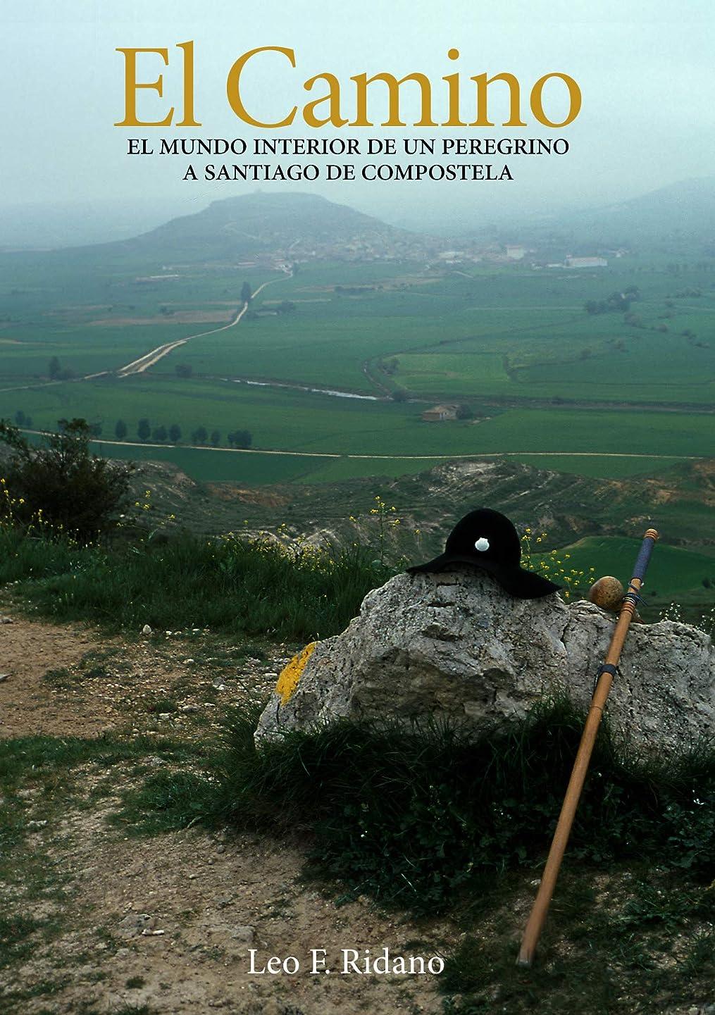 El Camino: El mundo interior de un peregrino a Santiago de Compostela. (Spanish Edition)