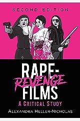 Rape-Revenge Films: A Critical Study, 2d ed. Kindle Edition