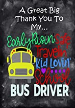 A Great Big Thank You To My Early Risin',Safe Travelin',Kid Lovin', School Bus Driver: Best School Bus Driver Gift Bus Driver Appreciation Gift Bus ... (Bus Driver Appreciation Gifts Journals)