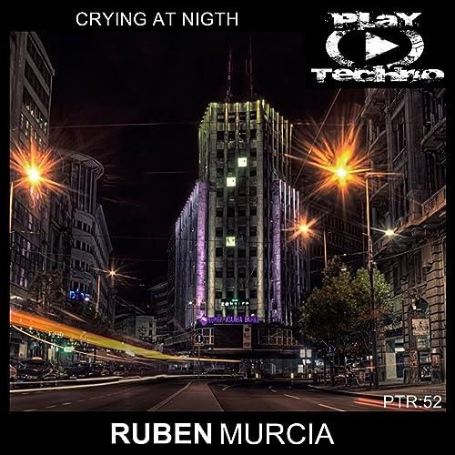 Amazon.com: Crying at Nigth: Ruben Murcia: MP3 Downloads