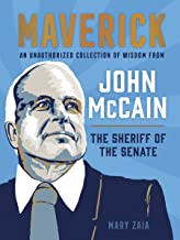 Maverick: An Unauthorized Collection of Wisdom from John McCain, the Sheriff of the Senate