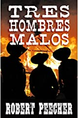 Tres Hombres Malos: A Western Frontier Adventure Kindle Edition