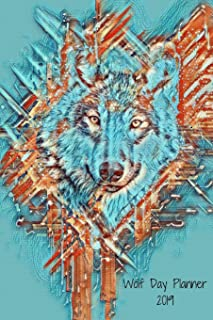 Wolf Day Planner 2019: Daily Planner Appointment Book for Hourly, Weekly, Monthly Planning 6am - 8pm, Pages Have Space for Tracking Notes, Goals, Things to Do: 6 x 9 in (15.2 x 22 cm)