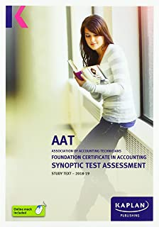 FOUNDATION CERTIFICATE IN ACCOUNTING SYNOPTIC TEST ASSESSMENT - STUDY TEXT (Aat Study Texts)