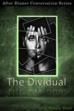 The Dividual: After Dinner Conversation Short Story Series (English Edition)