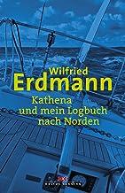 Kathena und mein Logbuch nach Norden (German Edition)
