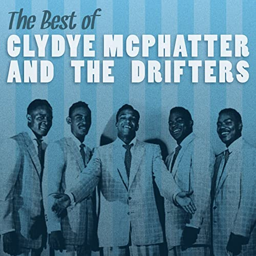 The Best of Clyde Mcphatter and the Drifters by Clyde Mc Phatter ...