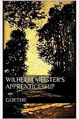 Wilhelm Meister's Apprenticeship Kindle Edition