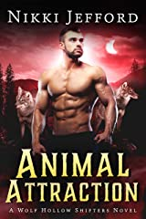 Animal Attraction (Wolf Hollow Shifters Book 5) Kindle Edition
