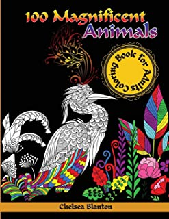 100 Magnificent Animals Coloring Book for Adults: Amazing Patterns Meditation Stress Relief Anxiety Sacred Symbols Color T...