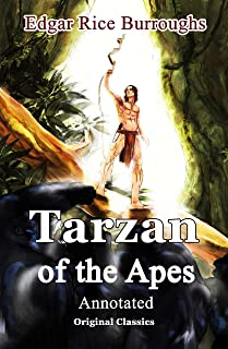 Tarzan of the Apes: Original Classics and Annotated