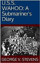 U.S.S. WAHOO: A Submariner's Diary