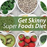 Getting Best Skinny On Superfood Diet Guide...