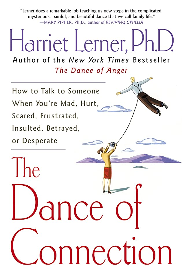 十青褐色The Dance of Connection: How to Talk to Someone When You're Mad, Hurt, Scared, Frustrated, Insulted, Betrayed, or Desperate (English Edition)