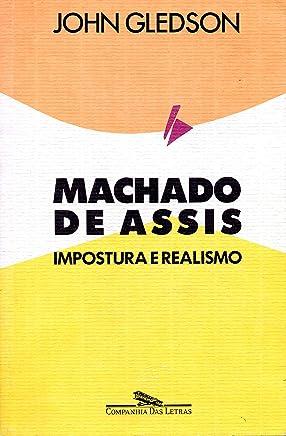 Machado de Assis: Impostura e realismo: Uma interpretação de Dom Casmurro