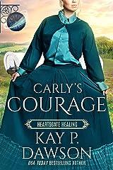 Carly's Courage: Book Club: Heartsgate (Heartsgate Healing 2) Kindle Edition