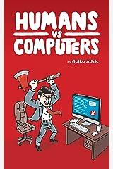 Humans vs Computers Kindle Edition