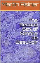 The Second Sex of Simone de Beauvoir (English Edition)