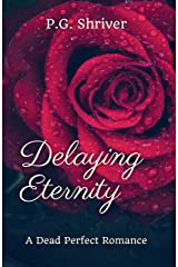 Delaying Eternity: A Dead Perfect Romance Kindle Edition