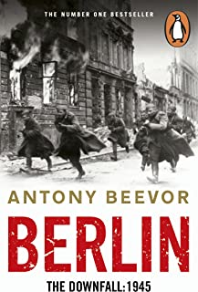 Berlin: The Downfall 1945: The Number One Bestseller