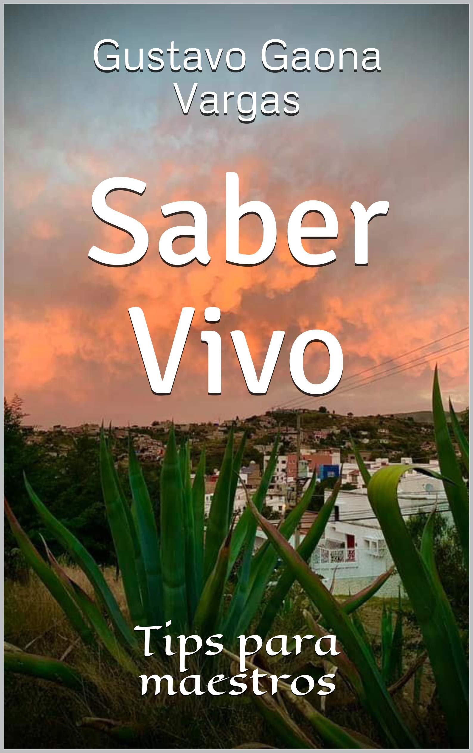 Saber Vivo: Tips para maestros (Spanish Edition)
