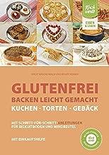Glutenfrei backen leicht gemacht – Kuchen, Torten und Gebäck: Mit Einkaufshilfe (German Edition)
