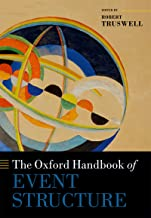 The Oxford Handbook of Event Structure (Oxford Handbooks)