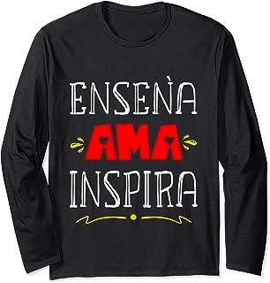 Ensena Ama Inspira Spanish Teacher Quote Teach Inspire Love Long Sleeve T-Shirt
